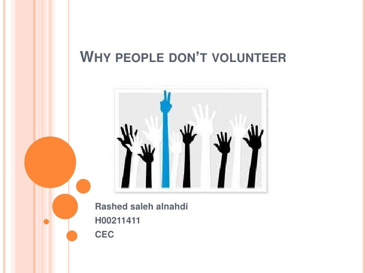 WHY PEOPLE DON'T VOLUNTEER Rashed saleh alnahdi H00211411 CEC