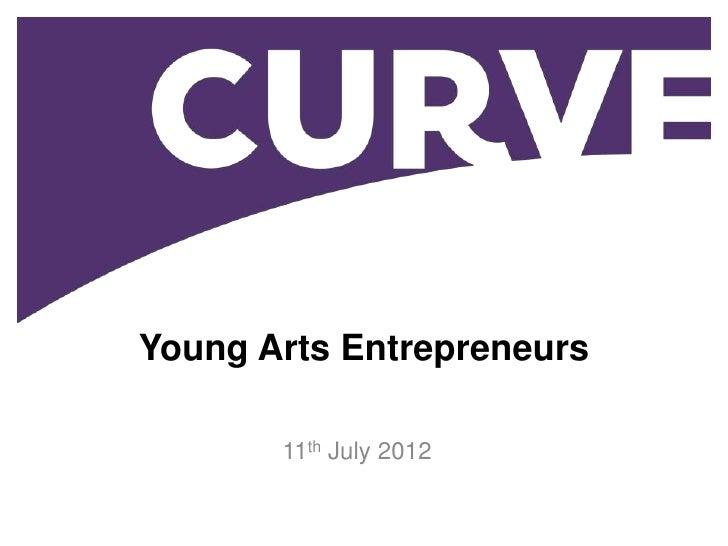 Young Arts Entrepreneurs       11th July 2012