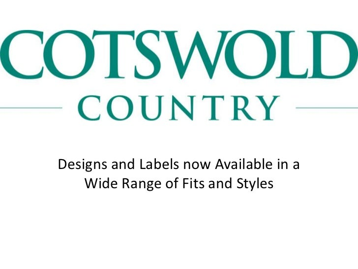 Designs and Labels now Available in a    Wide Range of Fits and Styles