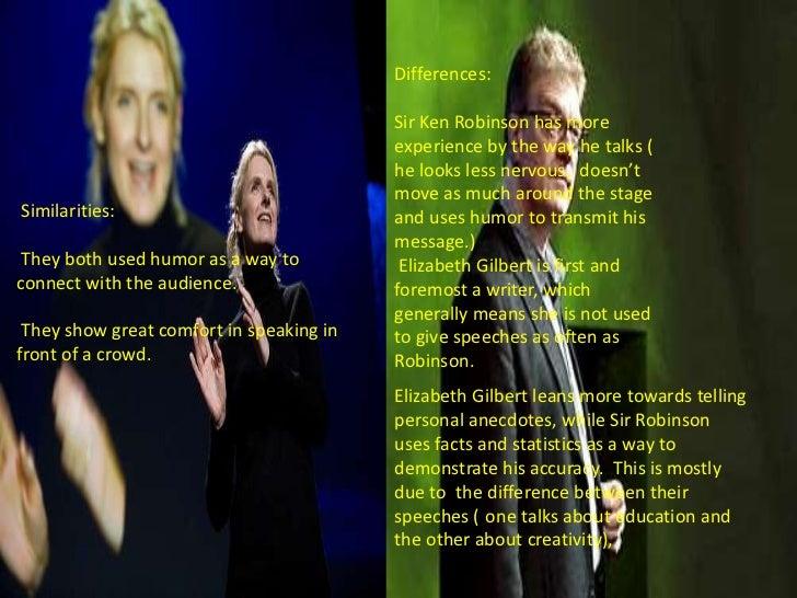 Differences:                                          Sir Ken Robinson has more                                          e...