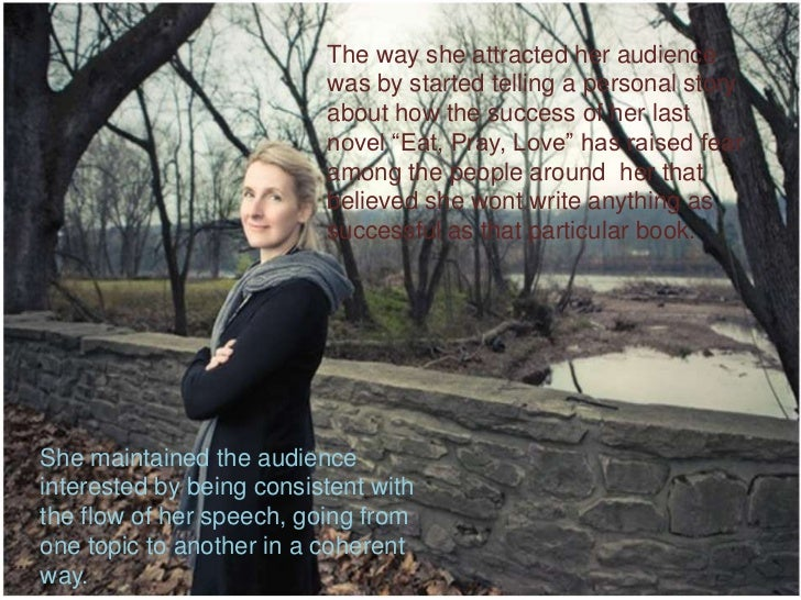 The way she attracted her audience                          was by started telling a personal story                       ...
