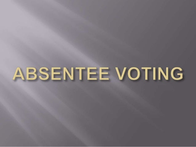 Absentee voting- It is avoting method that involvesvoting on a day earlier than  the actual election day.