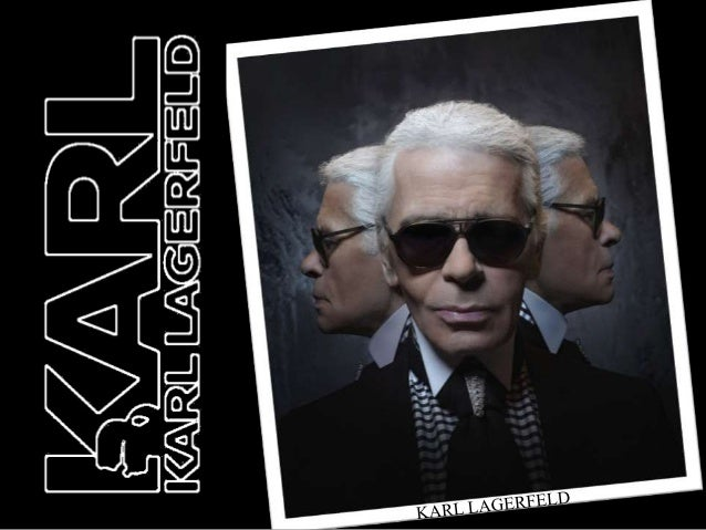 Introduction• Karl Lagerfeld (born Karl Otto Lagerfeldt) on 10  September 1933 in Hamburg) is a German fashion designer,  ...