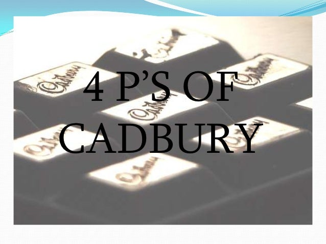 4ps of cadbury Cadbury 4p's essays: over 180,000 cadbury 4p's essays, cadbury 4p's term papers, cadbury 4p's research paper, book reports 184 990 essays, term and research papers available for unlimited.