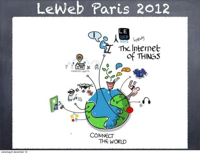 LeWeb Paris 2012zaterdag 8 december 12