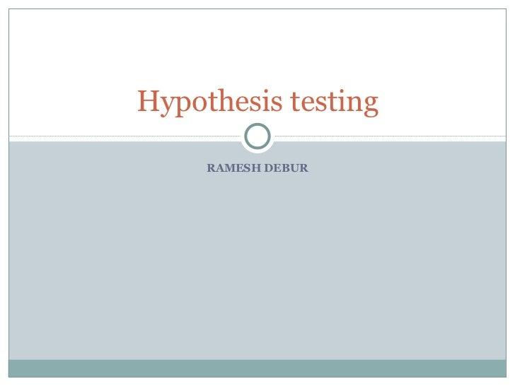 RAMESH DEBUR Hypothesis testing