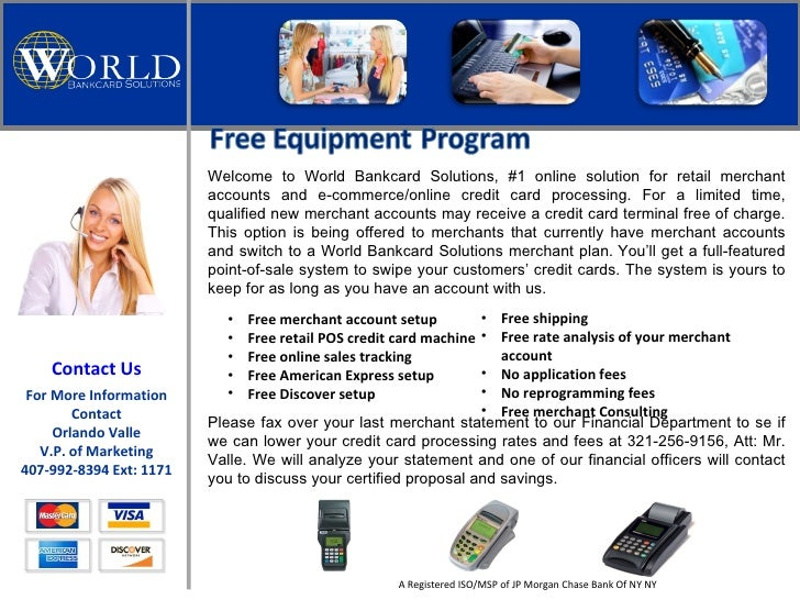 Welcome to World Bankcard Solutions, #1 online solution for retail merchant accounts and e-commerce/online credit card pro...