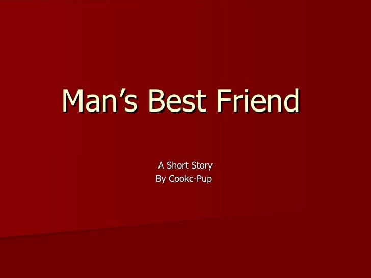 Man's Best Friend   A Short Story By Cookc-Pup