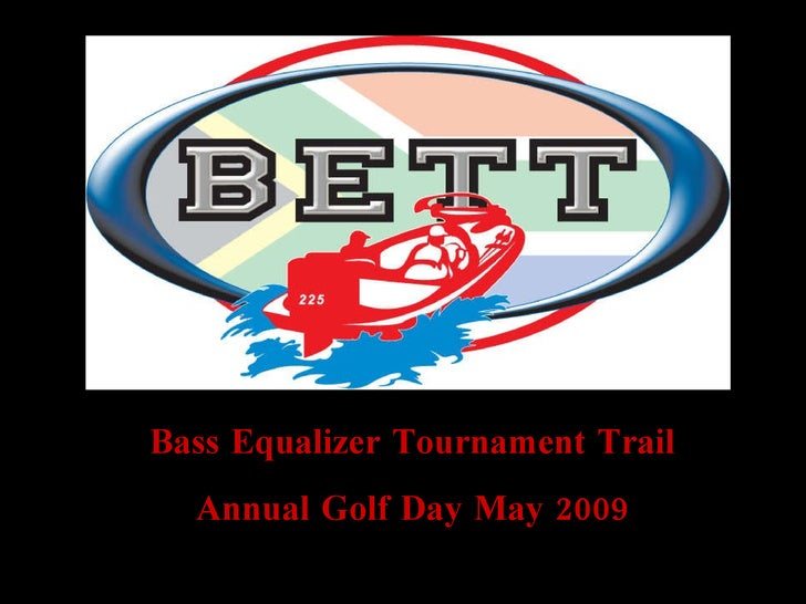 Bass Equalizer Tournament Trail Annual Golf Day May 2009