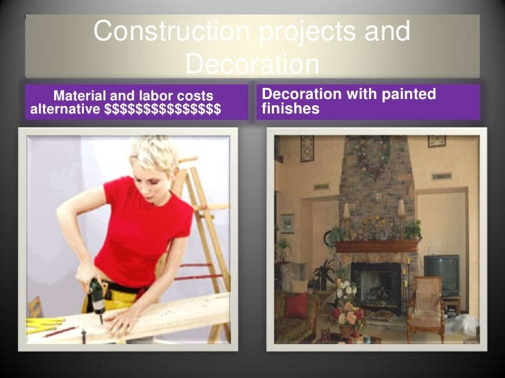 Construction projects and Decoration<br />      Material and labor costs  alternative $$$$$$$$$$$$$$$    <br />Decoration ...