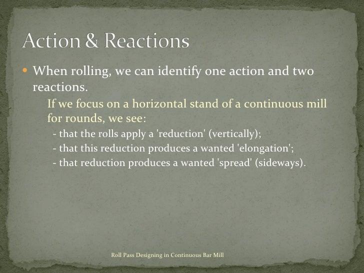 <ul><li>When rolling, we can identify one action and two reactions.  </li></ul><ul><ul><li>If we focus on a horizontal sta...