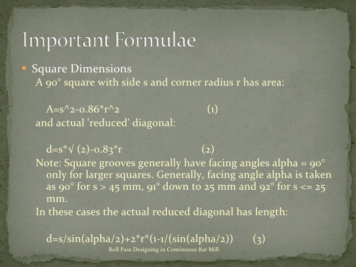 <ul><li>Square Dimensions </li></ul><ul><ul><li>A 90° square with side s and corner radius r has area: </li></ul></ul><ul>...