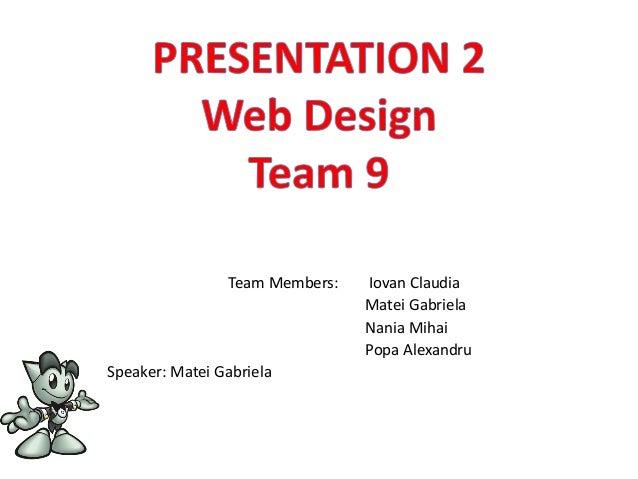 Team Members:   Iovan Claudia                                Matei Gabriela                                Nania Mihai    ...