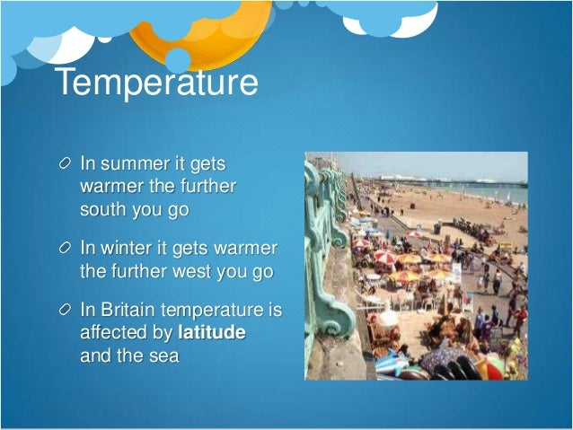 Temperature: Summer &Winter In winter the northern hemisphere is tilted away from the sun so the sun's rays are weaker In ...