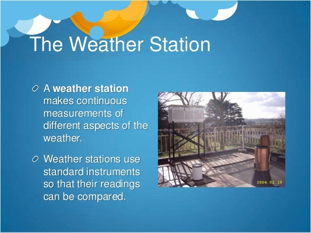 HOWEVER…You can make weather measurements with equipment  a lot cheaper and simpler than the kit shown on the  previous sl...