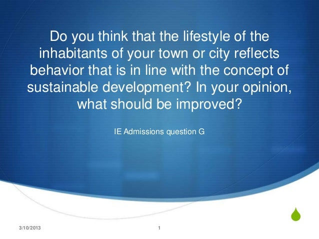 Do you think that the lifestyle of the     inhabitants of your town or city reflects   behavior that is in line with the c...