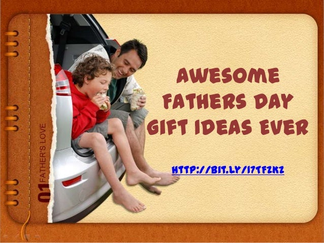 AwesomeFathers DayGift Ideas Everhttp://bit.ly/17TFzKz