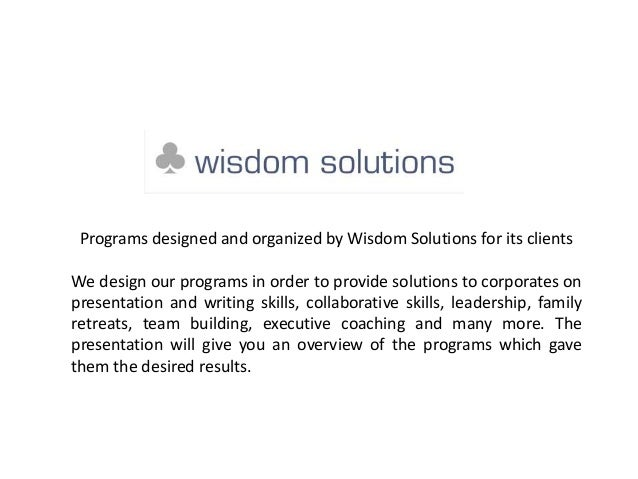 Programs designed and organized by Wisdom Solutions for its clientsWe design our programs in order to provide solutions to...