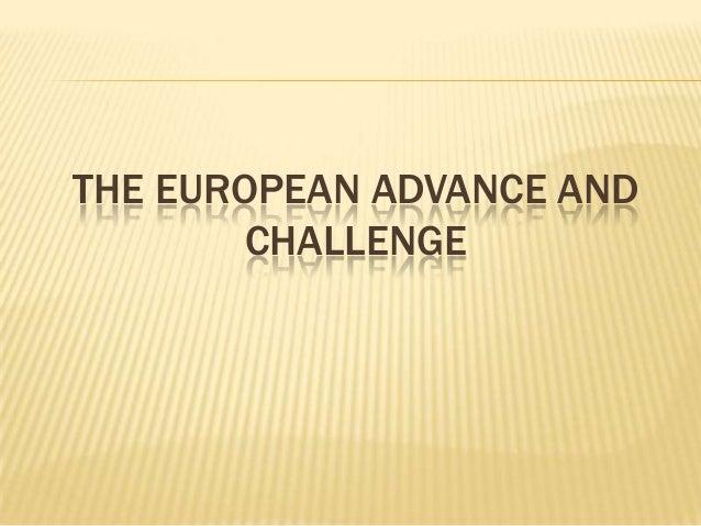 THE EUROPEAN ADVANCE ANDCHALLENGE