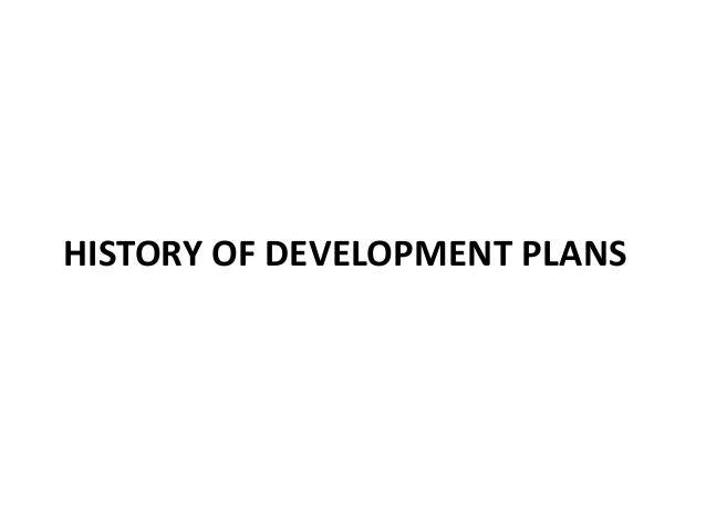 HISTORY OF DEVELOPMENT PLANS