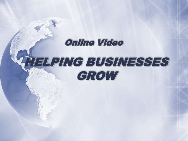 Online Video  HELPING BUSINESSES GROW