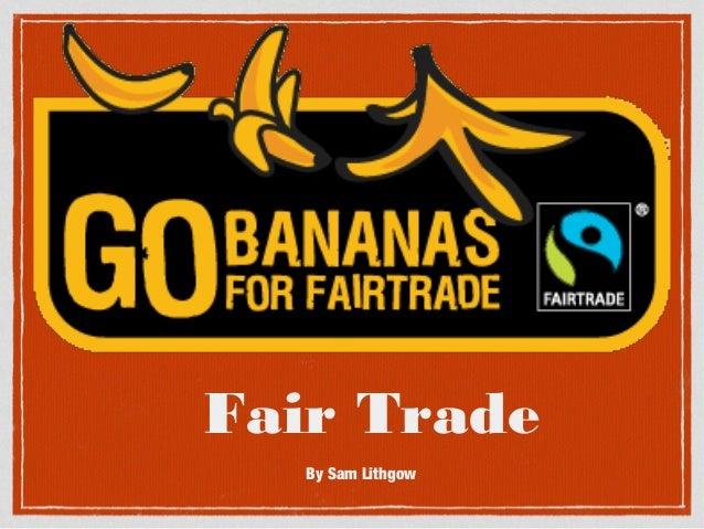 Fair Trade By Sam Lithgow