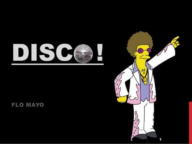 DISC ! FLO MAYO