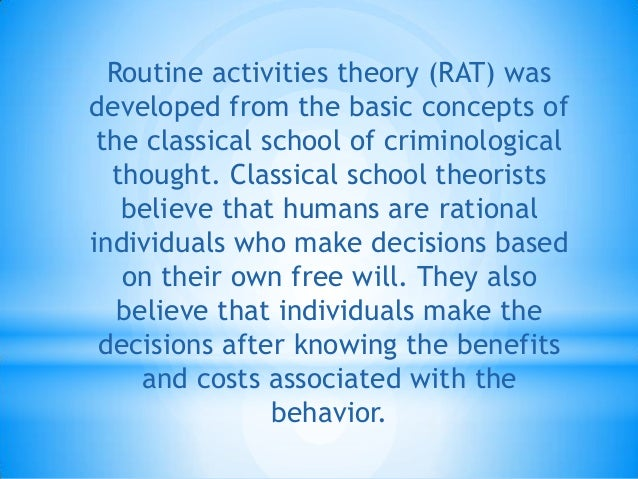 the routine activities theory essay Routine activity theory and crime pattern theory provide different explana- cluding, we discuss our choice of papers to include in this collection and john e eck and david weisburd crime places in crime theory.