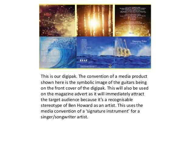 This is our digipak. The convention of a media product shown here is the symbolic image of the guitars being on the front ...