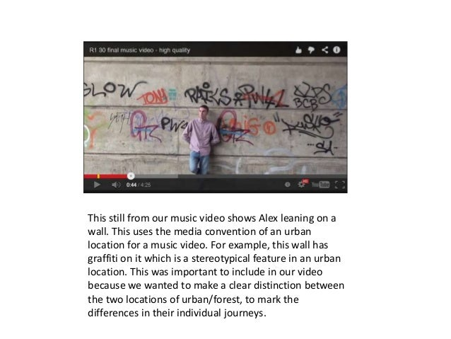This still from our music video shows Alex leaning on a wall. This uses the media convention of an urban location for a mu...