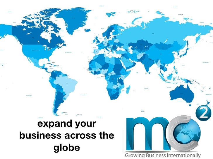 expand your    business across the          globe