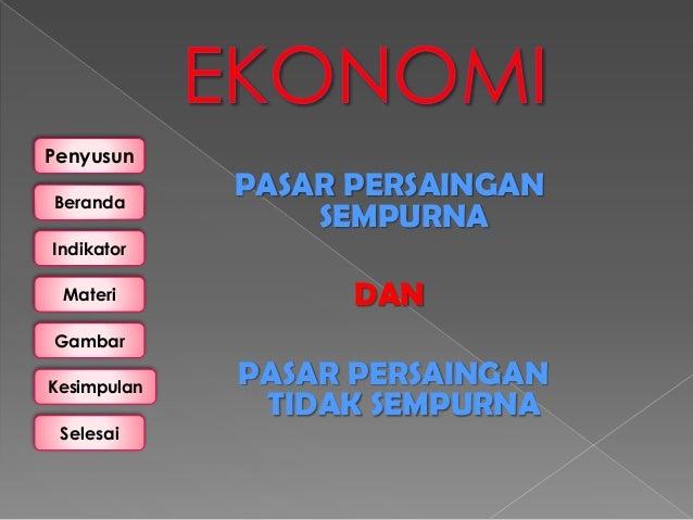 """Ekonomi """" Pasar Persaingan sempurna dan tidak Sempurna"""""""