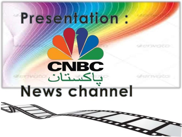 •CNBC was launched by NBC Universal initially in the US in 1989 • Founded by CNBC ASIA in 2004, to broaden their reach int...