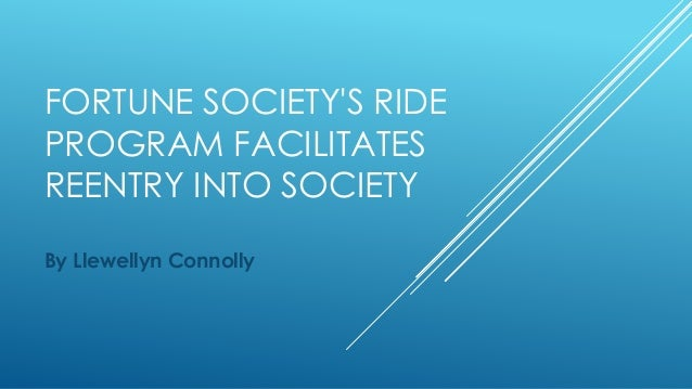 FORTUNE SOCIETY'S RIDE PROGRAM FACILITATES REENTRY INTO SOCIETY By Llewellyn Connolly