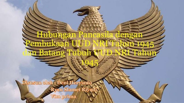 Hubungan Pancasila dengan Pembukaan UUD NRI Tahun 1945 dan Batang Tubuh UUD NRI Tahun 1945