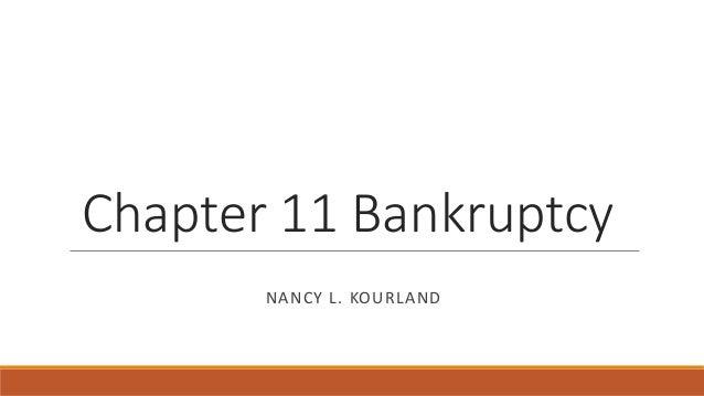 Chapter 11 Bankruptcy NANCY L. KOURLAND