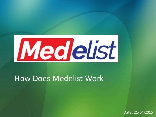 How Does Medelist Work Date : 21/04/2015