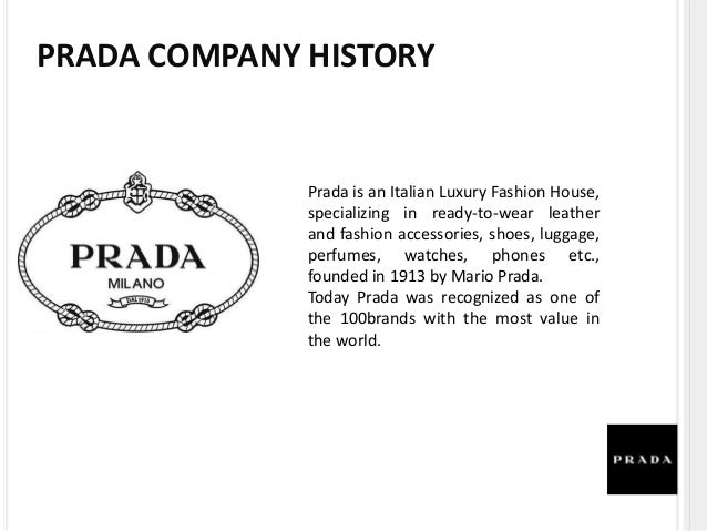 • Prada Group manufacturing is concentrated in 11 plants • Prada Group products are sold in more than 70 countries and dis...