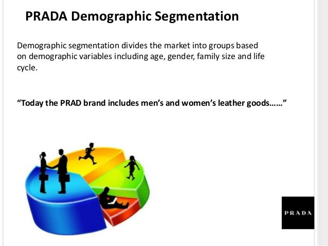 prada segmentation The key elements of chanel's luxury marketing  this decrease is mostly to be explained by the skyrocketing arrival of gucci and prada in this ranking.