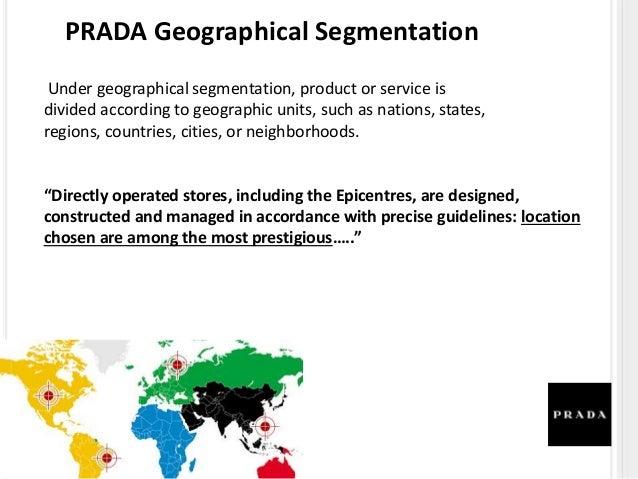 PRADA Psychographic Segmentation Psychographic segmentation divides the market into groups based on social class, lifestyl...