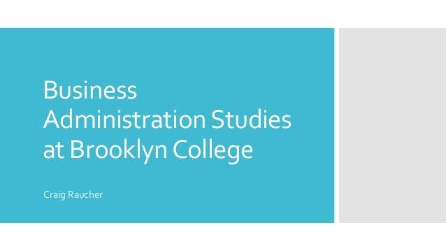 Business AdministrationStudies at BrooklynCollege Craig Raucher