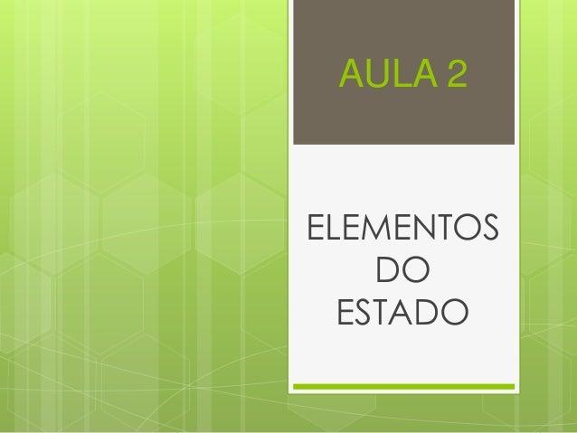 AULA 2 ELEMENTOS DO ESTADO
