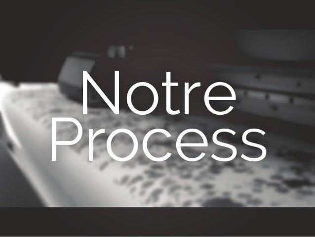 Notre Process