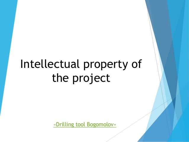 Intellectual property of the project «Drilling tool Bogomolov»