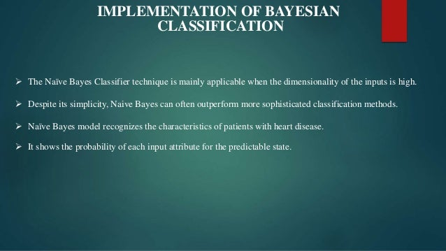 bayseian classifier implementation This article describes how to use the two-class bayes point machine module in azure machine learning studio, to create an untrained binary classification model the algorithm in this module uses a bayesian approach to linear classification called the bayes point machine this algorithm efficiently.