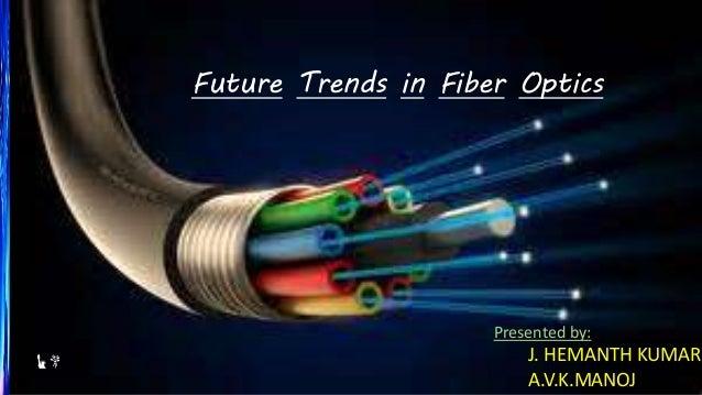 Future trends in fiber optics
