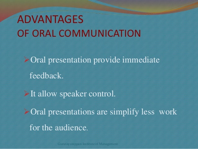 the advantages of oral communication outweigh those of written communication discuss Many people overlook the many health and therapeutic benefits of reading  some of the great books have been written by some  one of the big advantages of.