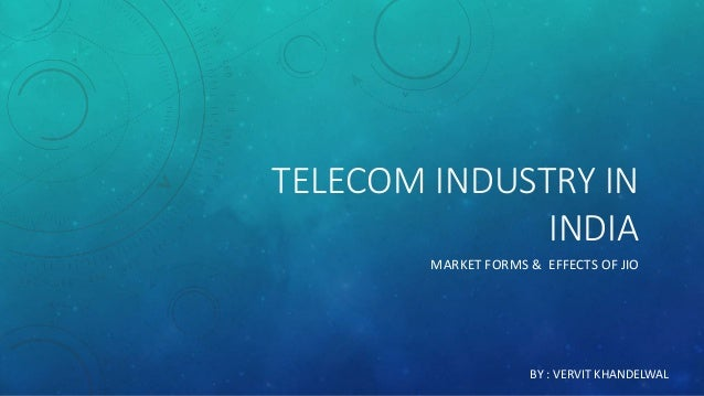 telecom industry in india , market forms , reliance jio