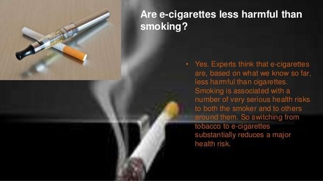 E cigarette less harmful i love cigars so much