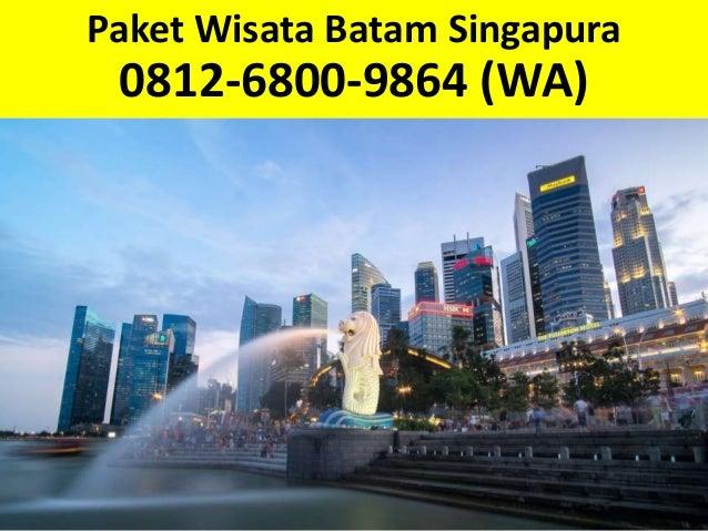 Paket Wisata Batam Singapura 0812 6800 9864 Wa